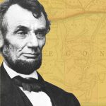Abraham Lincoln with map of Oregon state in background